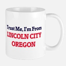 Trust Me, I'm from Lincoln City Oregon Mugs