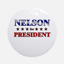 NELSON for president Ornament (Round)