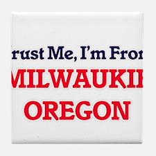 Trust Me, I'm from Milwaukie Oregon Tile Coaster