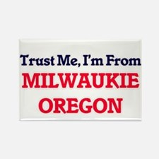 Trust Me, I'm from Milwaukie Oregon Magnets
