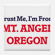 Trust Me, I'm from Mt. Angel Oregon Tile Coaster