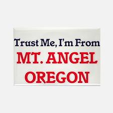 Trust Me, I'm from Mt. Angel Oregon Magnets