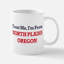 Trust Me, I'm from North Plains Oregon Mugs