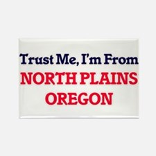 Trust Me, I'm from North Plains Oregon Magnets