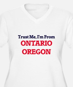 Trust Me, I'm from Ontario Orego Plus Size T-Shirt