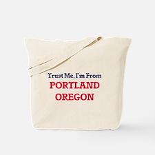 Trust Me, I'm from Portland Oregon Tote Bag