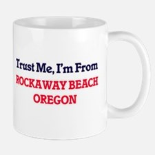 Trust Me, I'm from Rockaway Beach Oregon Mugs
