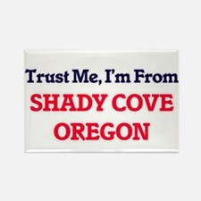 Trust Me, I'm from Shady Cove Oregon Magnets