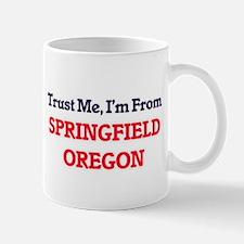 Trust Me, I'm from Springfield Oregon Mugs