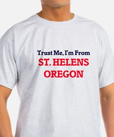 Trust Me, I'm from St. Helens Oregon T-Shirt