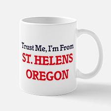 Trust Me, I'm from St. Helens Oregon Mugs