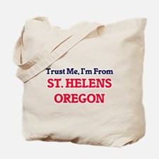 Trust Me, I'm from St. Helens Oregon Tote Bag