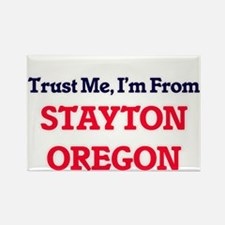 Trust Me, I'm from Stayton Oregon Magnets
