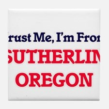 Trust Me, I'm from Sutherlin Oregon Tile Coaster