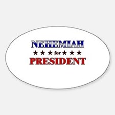 NEHEMIAH for president Oval Decal