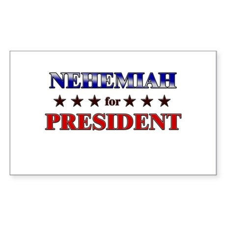 NEHEMIAH for president Rectangle Sticker