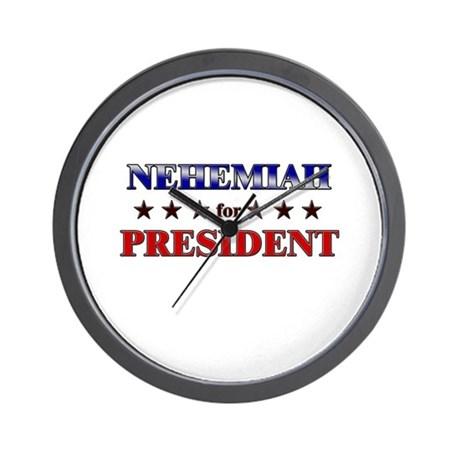 NEHEMIAH for president Wall Clock