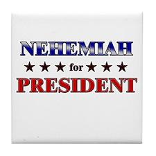 NEHEMIAH for president Tile Coaster