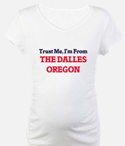 Trust Me, I'm from The Dalles Or Shirt