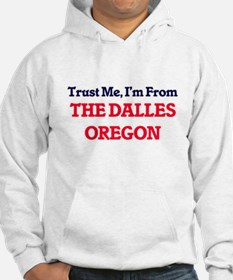 Trust Me, I'm from The Dalles Or Hoodie