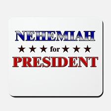 NEHEMIAH for president Mousepad
