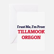 Trust Me, I'm from Tillamook Oregon Greeting Cards