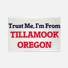 Trust Me, I'm from Tillamook Oregon Magnets