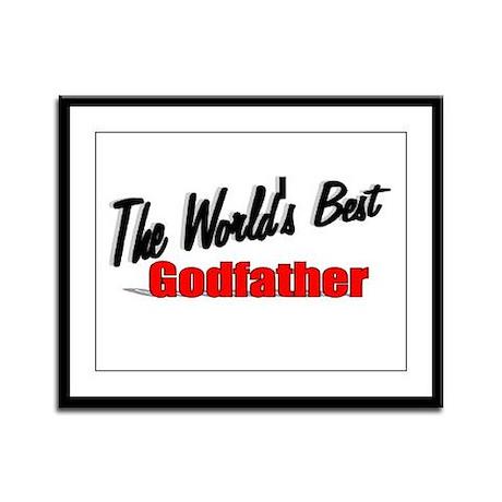 """The World's Best Godfather"" Framed Panel Print"