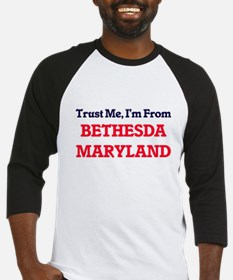 Trust Me, I'm from Bethesda Maryla Baseball Jersey