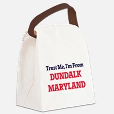 Trust Me, I'm from Dundalk Maryla Canvas Lunch Bag