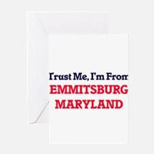 Trust Me, I'm from Emmitsburg Maryl Greeting Cards