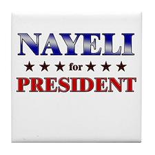 NAYELI for president Tile Coaster