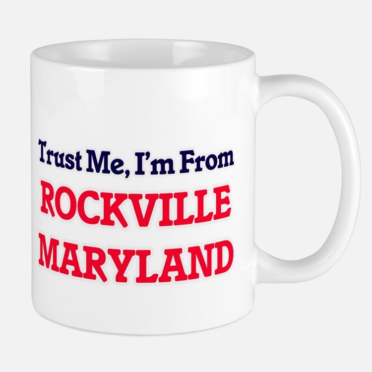 Trust Me, I'm from Rockville Maryland Mugs