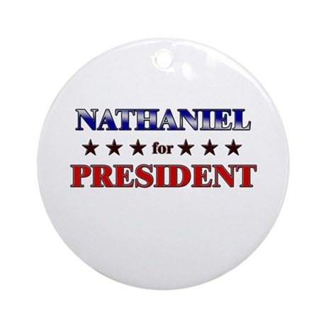 NATHANIEL for president Ornament (Round)