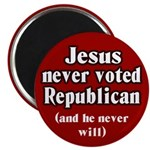Jesus Never Voted Republican Magnet
