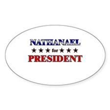 NATHANAEL for president Oval Decal
