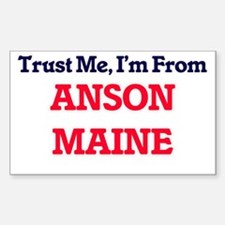 Trust Me, I'm from Anson Maine Decal