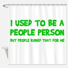 People Person Humor Shower Curtain