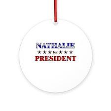 NATHALIE for president Ornament (Round)
