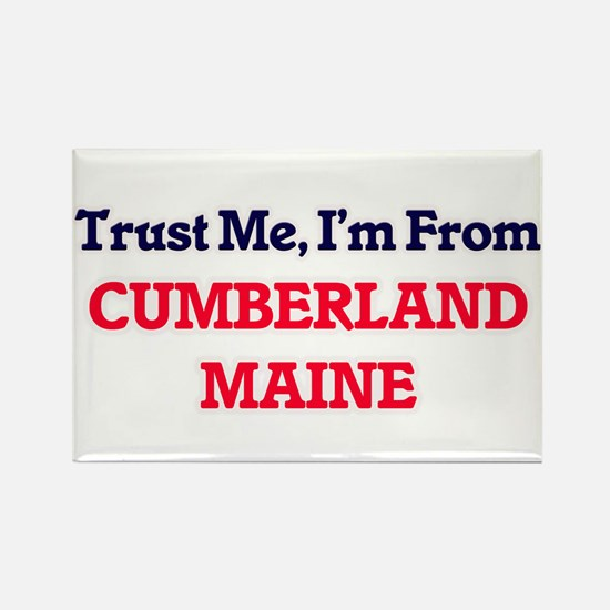 Trust Me, I'm from Cumberland Maine Magnets