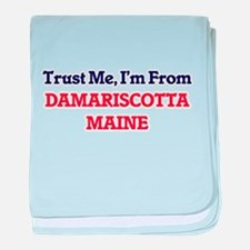 Trust Me, I'm from Damariscotta Maine baby blanket
