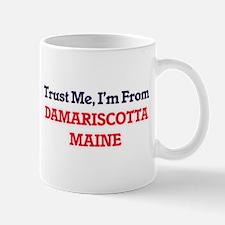 Trust Me, I'm from Damariscotta Maine Mugs