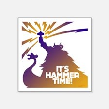 """Hammer Time Square Sticker 3"""" x 3"""""""