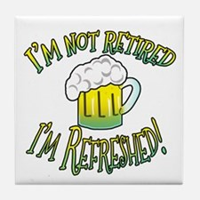 I'm Not Retired Beer Tile Coaster