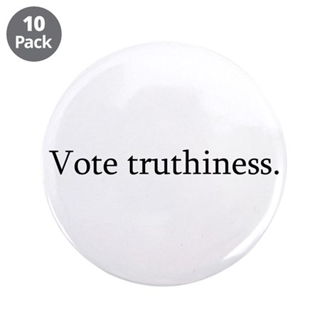 """Vote truthiness. 3.5"""" Button (10 pack)"""