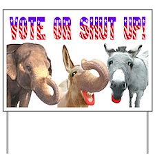 VOTE OR SHUT UP! Yard Sign