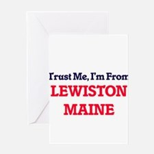 Trust Me, I'm from Lewiston Maine Greeting Cards