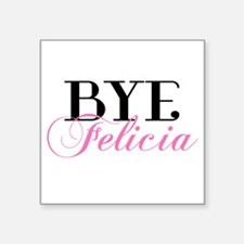 BYE Felicia Sassy Slang Humor Sticker