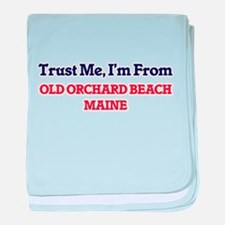 Trust Me, I'm from Old Orchard Beach baby blanket