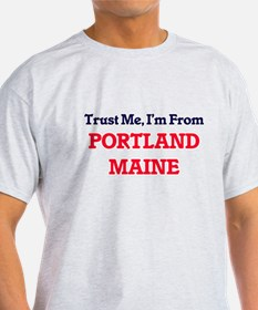 Trust Me, I'm from Portland Maine T-Shirt